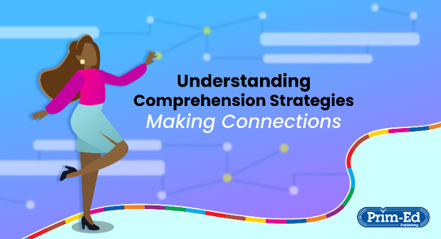 Enable Pupils to Comprehend What They Read by Making Connections