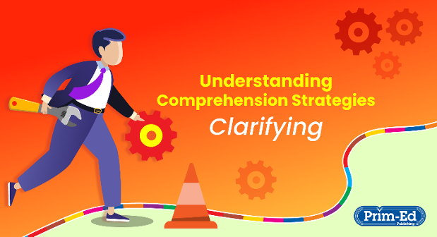 Make Sense of Comprehension with a Clarifying Strategy