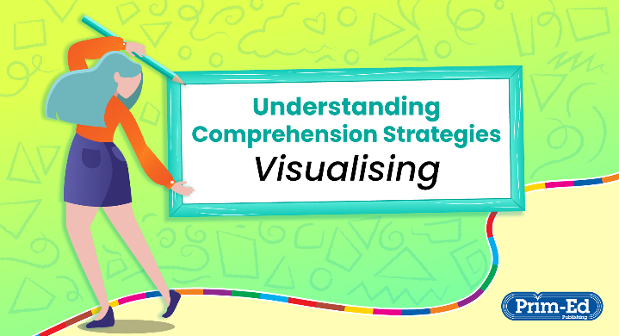 Engage Your Pupils' Imagination with a Visualising Strategy