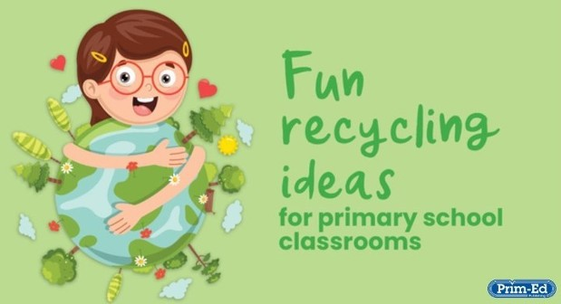 Fun recycling activities to include in your classroom
