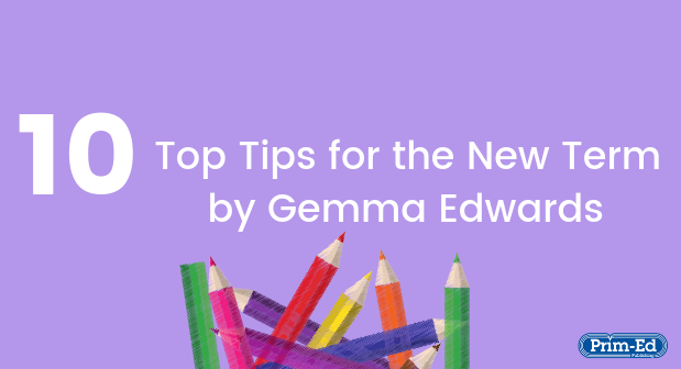 10 Top Tips for the New Term by Gemma Edwards