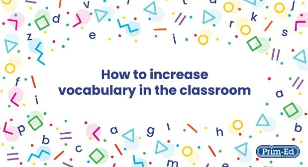 How to increase vocabulary in the classroom